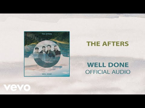 The Afters - Well Done (Audio)