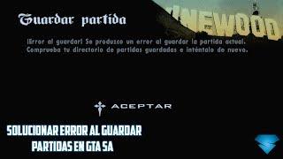 SOLUCIÓN  AL GUARDAR PARTIDAS EN GTA San Andreas 2018 (LINK RESUBIDO)