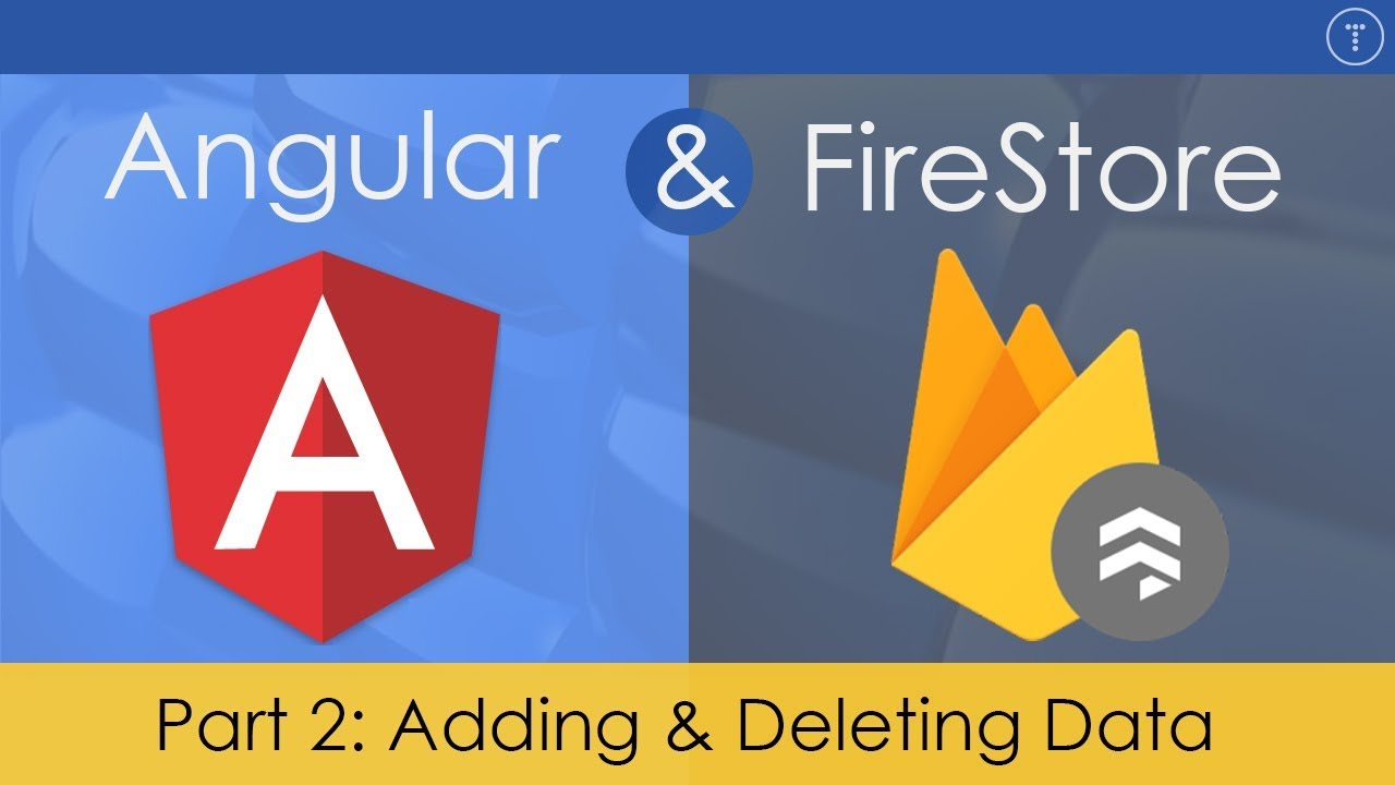 Angular & FireStore Application - [2] Add & Delete Data
