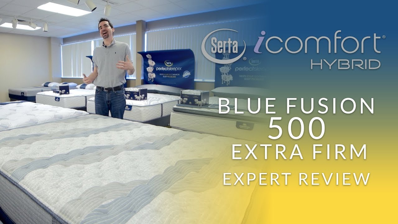 Serta Icomfort Hybrid Blue Fusion 500 Extra Firm Mattress Expert Review