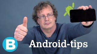 Handige tips voor Android-telefoons - wist jij dit al?