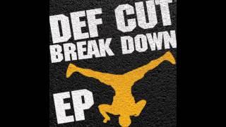 DJ Def Cut - Break Down EP (Snippet)