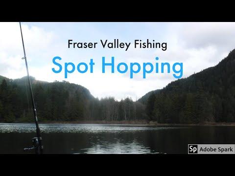 Fraser Valley Fishing-- Spot Hopping