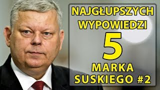 5 najgłupszych wypowiedzi Marka Suskiego #2