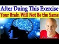 This Exercise Will Stretch Your Brain (Neuroplasticity) - Dr Alan Mandell, DC