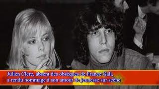 Julien Clerc, absent des obsèques de Fra nce Gall, a rendu hommage à son amour de jeunesse sur s