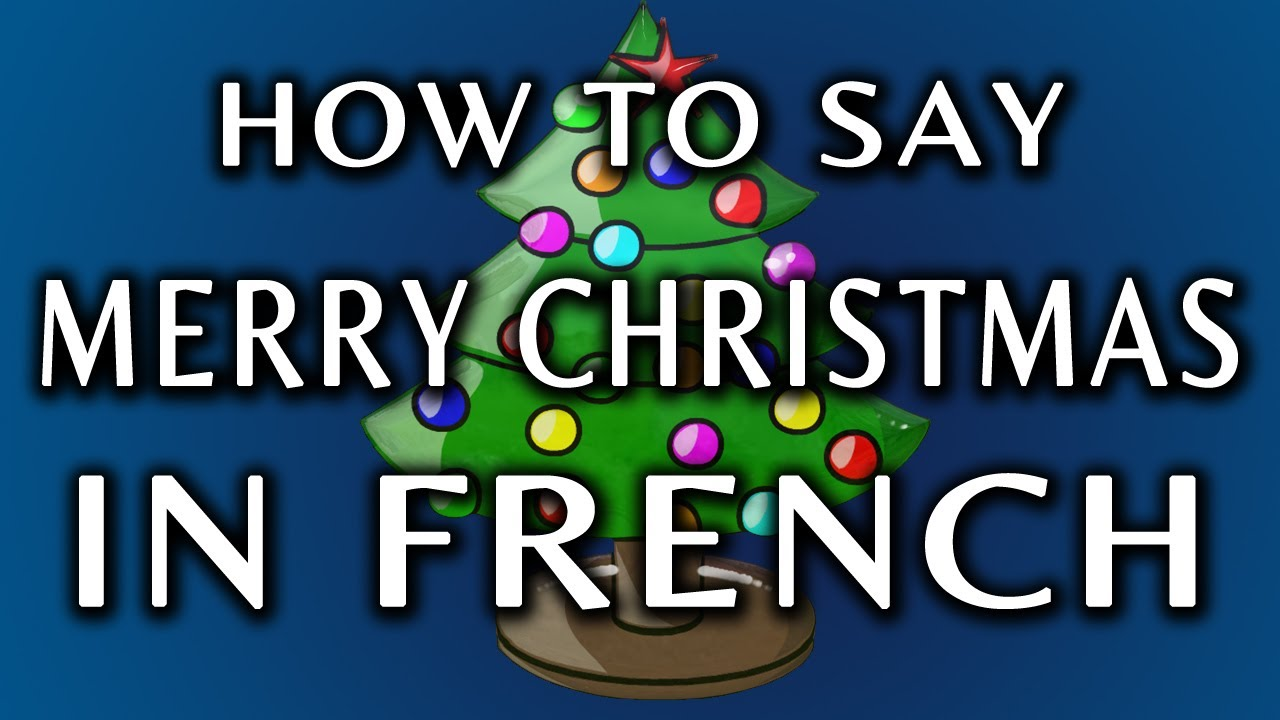 how to say merry christmas in french - Merry Christmas French