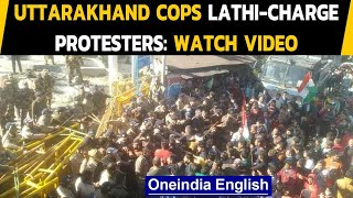 Uttarakhand: Chamoli police resorts to lathi-charge on protesters, CM orders probe| Oneindia News