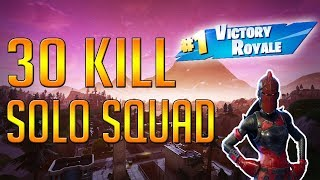 30 Kill Solo Squad | Personal Record (PC) Fortnite Battle Royale