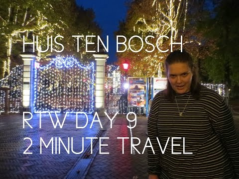 HUIS TEN BOSCH Guide - RTW Day 9 - 2 Minute Travel
