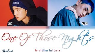 Key [키] of SHINEE Feat. Crush - 센 척 안 해 [One of Those Nights] Color Coded Lyrics/가사 [Han|Rom|Eng]