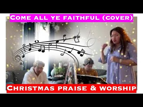 Download Oh Come All Ye Faithful (cover) / Christmas Song / Christ the Lord Song