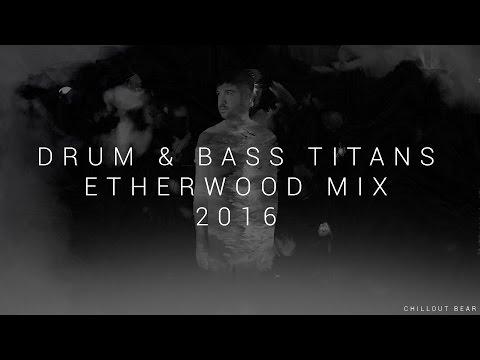 Drum & Bass Titans | Best of: Etherwood