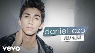 Daniel Lazo - Vuela Paloma (Lyric Video)
