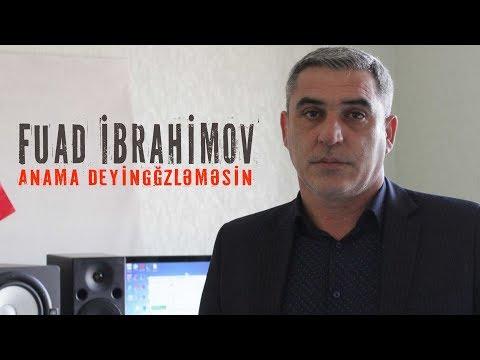 Fuad İbrahimov - Anama Deyin Gozlemesin ( 2018 Audio )