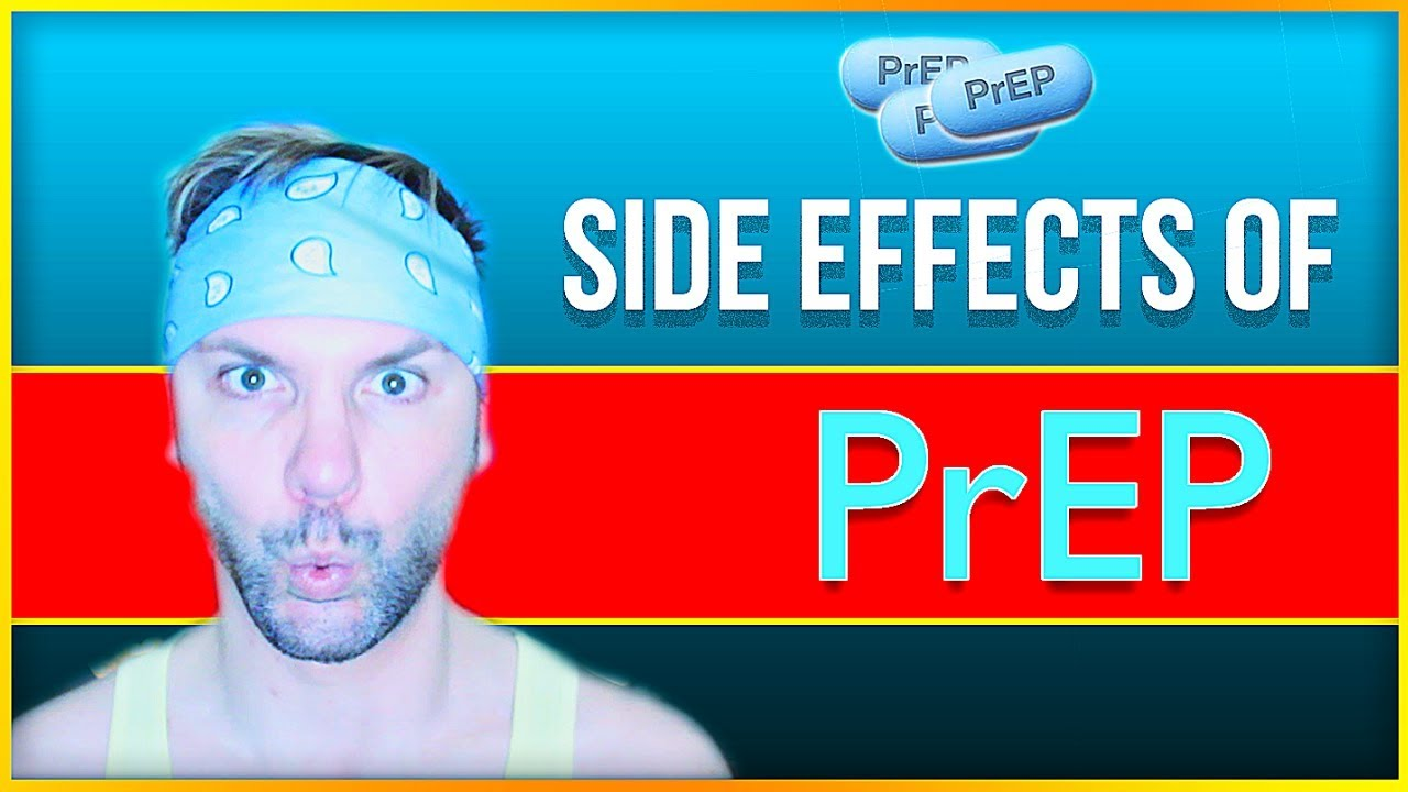 Side Effects Of Prep Hiv Prevention Med Truvada Youtube