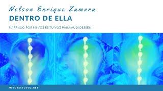 Download Video DENTRO DE ELLA - Nelson Enrique Zamora MP3 3GP MP4