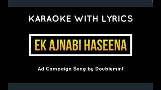 Ek Ajnabee Haseena Se Karaoke with Lyrics | Ad Campaign Song by Doublemint | Channel AK |