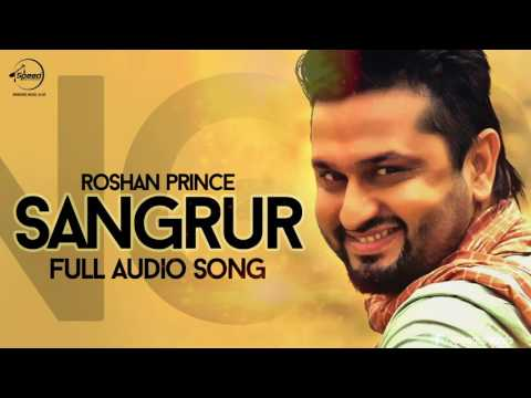 Sangrur (Full Audio Song) | Roshan Prince | Punjabi Song Collection | Speed Records