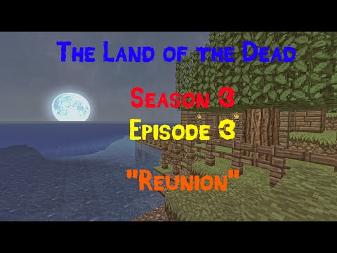 "The Land of the Dead Season 3 - Episode 3 - ""Reunion"""