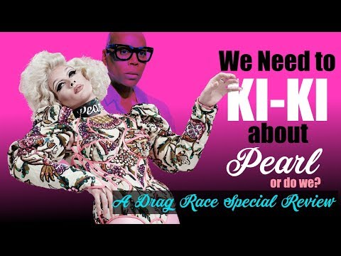 WE Need to KiKi about Pearl and RuPaul, or do we? A Drag Race Special Review