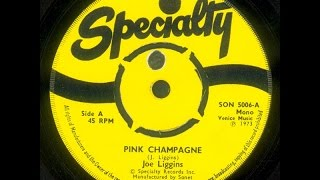 JOE LIGGINS & THE HONEYDRIPPERS - Pink Champagne
