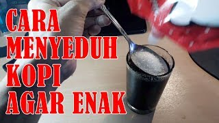 Video TAKARAN GULA + KOPI + SUHU AIR untuk NGOPI NIKMAT - NGOPI APA NGOPI? download MP3, 3GP, MP4, WEBM, AVI, FLV Oktober 2018