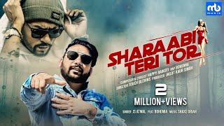 Sharaabi Teri Tor - Video | JS Atwal Ft. Bohemia | Happy Raikoti | Shaxe Oriah | Latest Punjabi Song
