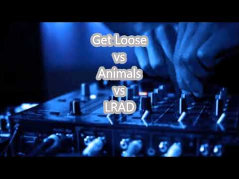 Get loose vs Animals vs LRAD santanas mix