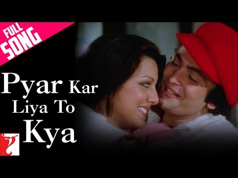 Pyar Kar Liya To Kya - Full Song | Kabhi Kabhie | Rishi Kapoor | Neetu Singh