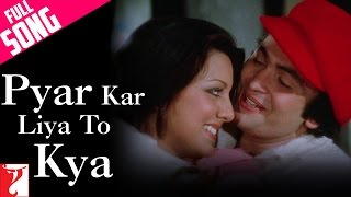 Pyar Kar Liya To Kya - Full Song - Kabhi Kabhie