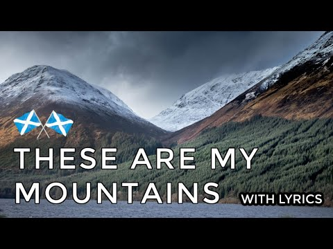 ♫ Scottish Music - These Are My Mountains ♫ LYRICS