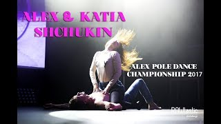 Katia & Alex Shchukin - Alex Pole Dance Championship 2017 - Showcase