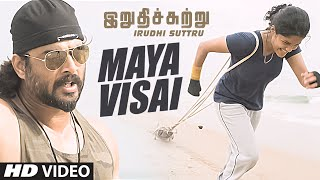 Maya Visai Video Song    Irudhi Suttru    R. Madhavan, Ritika Singh    Santhosh Narayanan