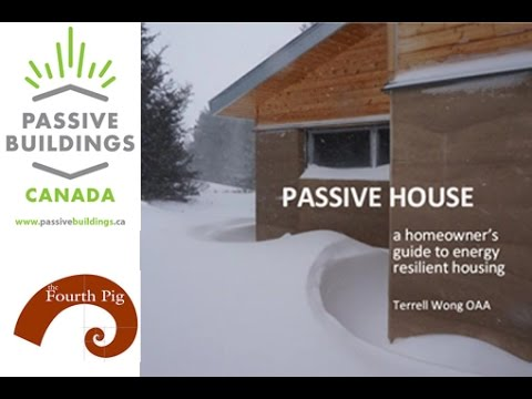Passive House A Homeowners Guide To Energy Resilient Housing Youtube