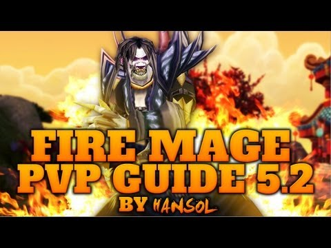 Fire Mage PvP Guide MoP ft. Hansol [5.2-5.4.8]