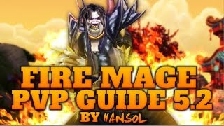fire mage pvp guide mop ft hansol 5 2 5 4 8