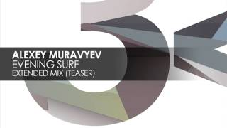 Alexey Muravyev - Evening Surf (Extended Mix)