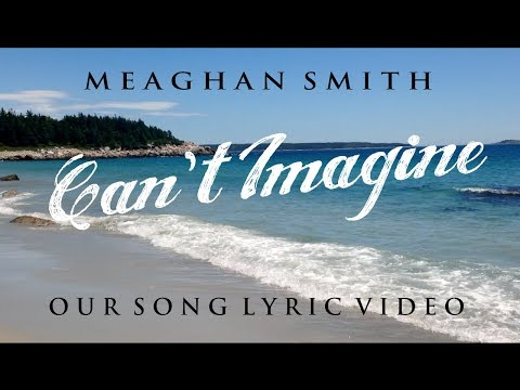 Meaghan Smith - Can't Imagine Lyric Video