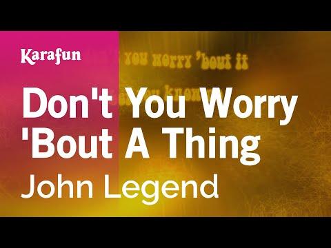 Karaoke Don't You Worry 'Bout A Thing - John Legend *