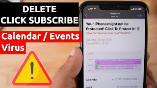 "Delete ""CLICK SUBSCRIBE"" Calendar Events Virus on iPhone and iPad"