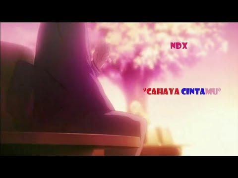 AMV Indonesia - Cahaya Cintamu NDX