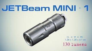 Мини фонарик JetBEAM MINI-1 (130 Lumens) (vs BlackWater Kite, Tank 007 E09, Fenix E05 2014)