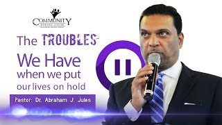 "CWC SDA ft/Abraham J  Jules- ""The Trouble We Have When We Put Our Lives On Hold"""