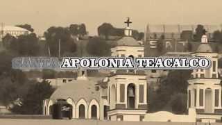 Santa Apolonia Teacalco y sus Tradiciones