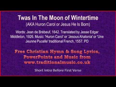 Twas In The Moon Of Wintertime(Huron Carol) - Christmas Carols Lyrics & Music