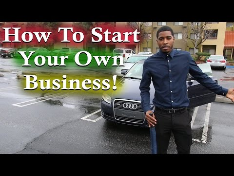 How to Start your Own Business to become an Entrepreneur!