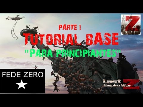 LAST EMPIRE WAR Z │TUTORIAL BASE │Parte I