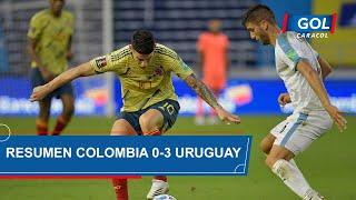 Colombia vs Uruguay (0 - 3): resumen del partido – Eliminatorias Sudamericanas