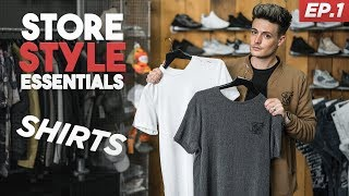 Store Styles Essentials | T-Shirt & Dress Shirt Basics for MEN | EPISODE 1